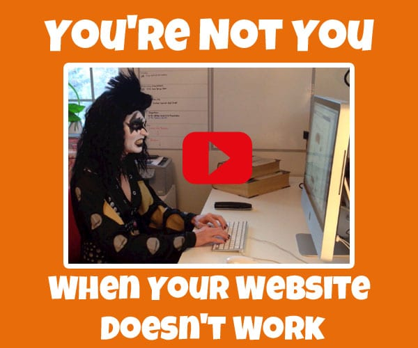 You're Not You When Your Website Doesn't Work