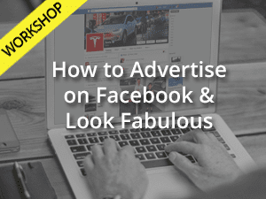 How to Advertise on Facebook Workshop
