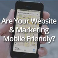 Are Your Website and Mobile Marketing Friendly?