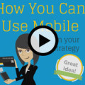 How You Can Use Mobile in Your Strategy Online Video
