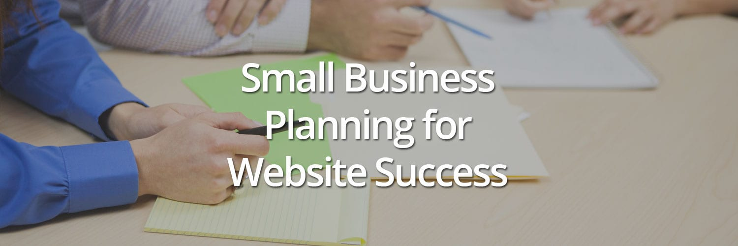 small business planning Learn how your business plan needs to evolve from startup through to succession in this business planning definition.