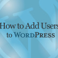 How to Add Users to WordPress Online Tutorial