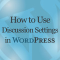How to Use Discussion Settings in WordPress Online Lesson