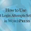 How to Use Limit Login Attempts in WordPress Tutorial