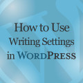How to Use Writing Settings in WordPress Video Training