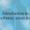 Introduction to WordPress Admin Screens Video Tutorial
