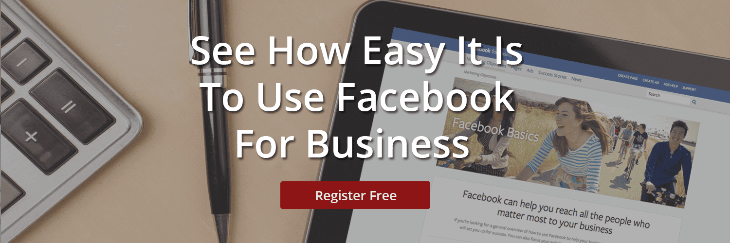 Register Free - See How Easy It is to Use Facebook for Business Webinar