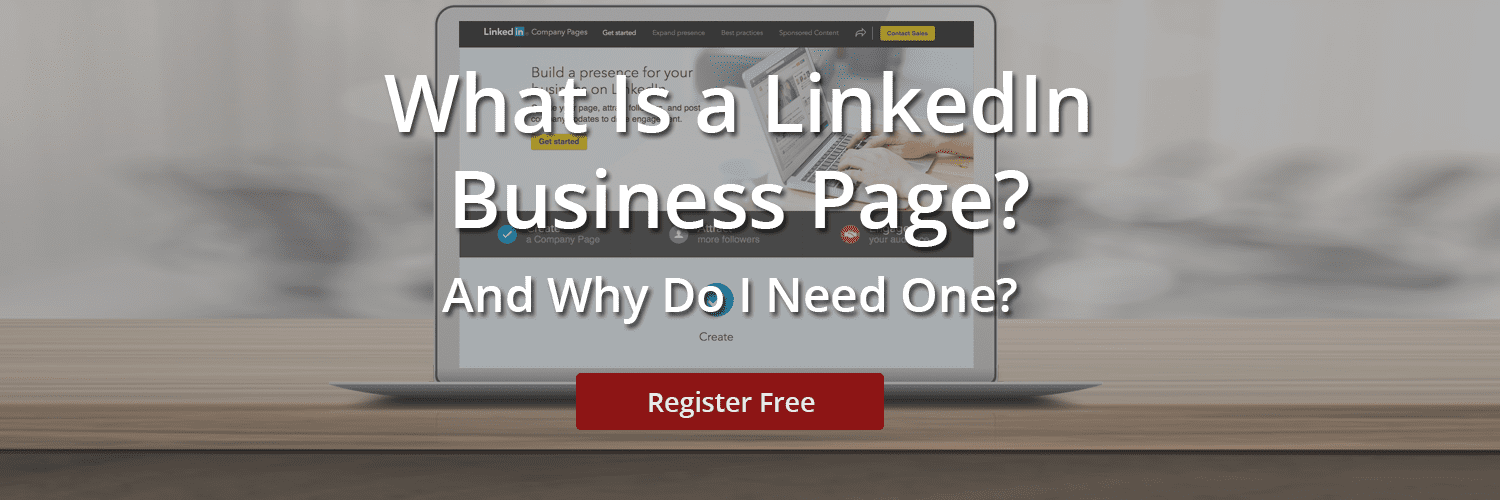 Register for What is a LinkedIn Business Page Webinar