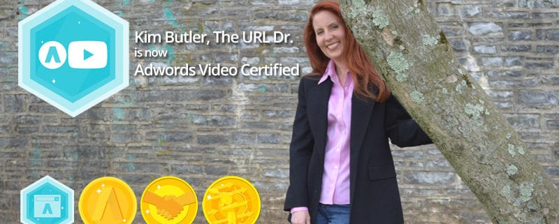 Kim Butler The URL Dr Earns Adwords Video Certification