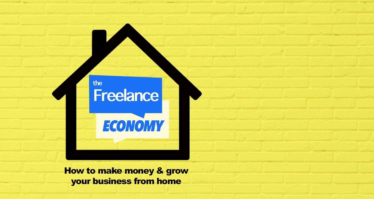 The Freelance Economy How to Make Money From Home