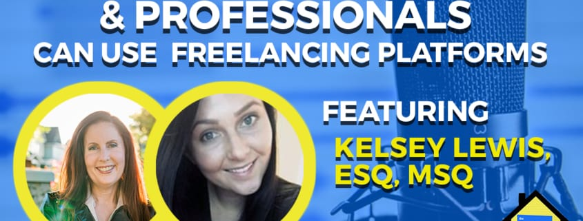 How Lawyers & Professionals Can Use Freelancing Platforms Freelance Economy Podcast