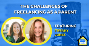 The Challenges of Freelancing as a Parent Freelance Economy Podcast